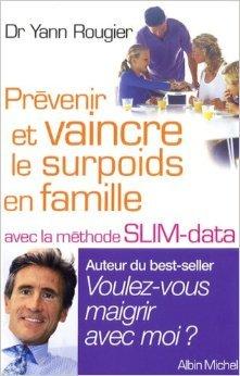Prvenir et vaincre le surpoids en famille avec la mthode SLIM-Data de Dr Yann Rougier ( 12 mars 2008 )