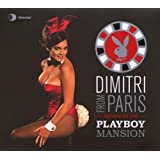 Dimitri from Paris Returns to the Playboy Mansion