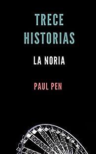 Trece historias: La noria par Paul Pen