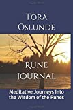 The Rune Journal: Meditative Journeys Into the Wisdom of the Runes (Freyja's Way: The Way of the Vanir)