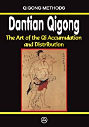 Dantian Qigong. The art of the Qi accumulation and distribution (English Edition)