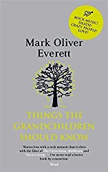 Things The Grandchildren Should Know by Mark Oliver Everett (2009-07-02)