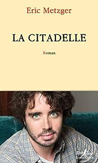 La Citadelle par Éric Metzger