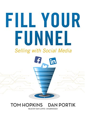Fill Your Funnel: Selling with Social Media (English Edition) por Tom Hopkins