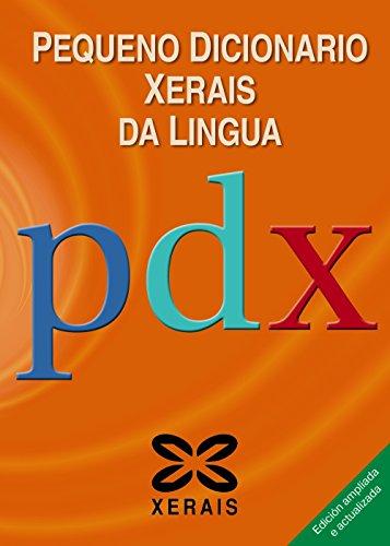 Pequeno Dicionario Xerais da Lingua (Dicionarios - Dicionarios Xerais) por Gonzalo Navaza