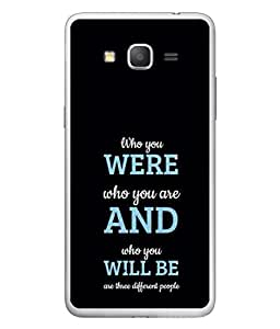 PrintVisa Who Were You Motivational Quote High Gloss Designer Back Case Cover for Samsung Galaxy Grand Max G720
