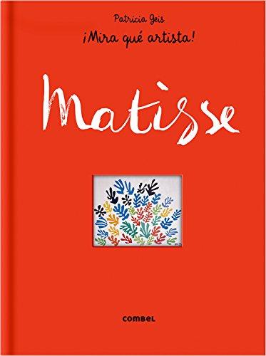 MATISSE (¡Mira qué artista!) por PATRICIA GEIS CONTI