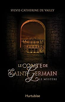 Le comte de Saint-Germain T1: Le mystère par [de Vailly, Sylvie-Catherine]