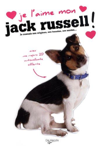 Je l'aime mon Jack Russel : Avec une repro 2D autocollante par De Vecchi