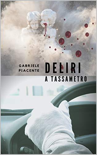 Gabriele Piacente - Deliri a Tassametro  (2019)