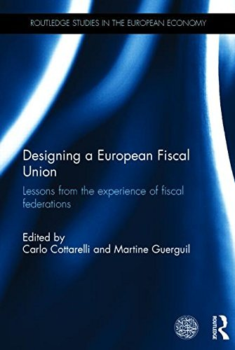 Designing a European Fiscal Union: Lessons from the Experience of Fiscal Federations (Routledge Studies in the European Economy) by Carlo Cottarelli (Editor), Martine Guerguil (Editor) (18-Nov-2014) Hardcover
