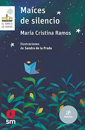 Maíces de silencio (El Barco de Vapor Blanca) por María Cristina Ramos