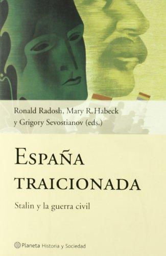 Descargar Libro España traicionada (Historia Y Sociedad) de Grigory Sevostianov