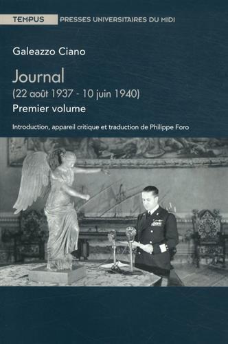 Journal : Volume 1 (22 août 1937 - 10 juin 1940) par Galeazzo Ciano