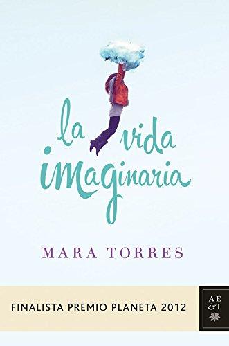 La vida imaginaria (finalista premio planeta 2012) (Autores Españoles E Iberoamer.)
