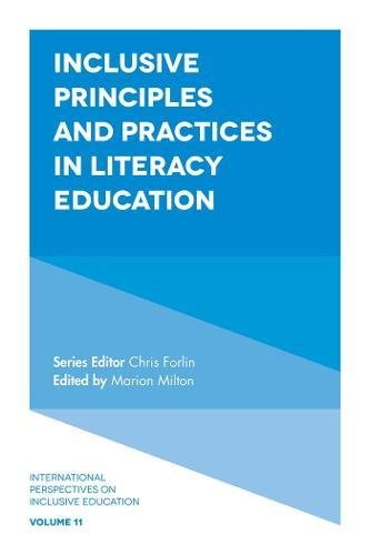 Inclusive Principles and Practices in Literacy Education: 11 (International Perspectives on Inclusive Education)