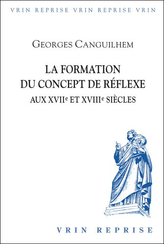 La formation du concept de réflexe aux XVIIe et XVIIIe siècles