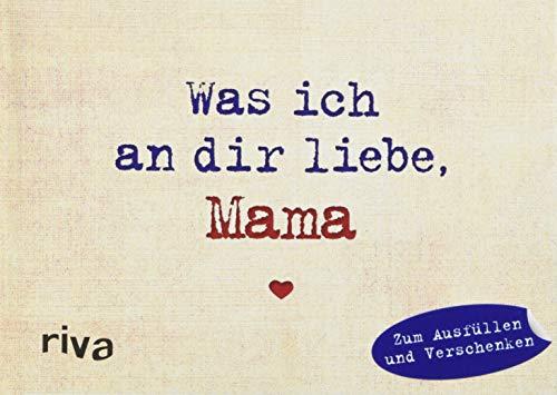 Was ich an dir liebe, Mama - Miniversion: Zum Ausfüllen und Verschenken