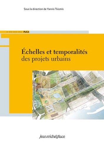 Echelles et temporalités des projets urbains