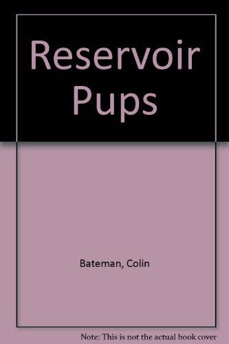 Reservoir pups