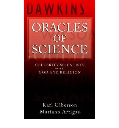 [ Oracles of Science: Celebrity Scientists Versus God and Religion Giberson, Karl ( Author ) ] { Paperback } 2009