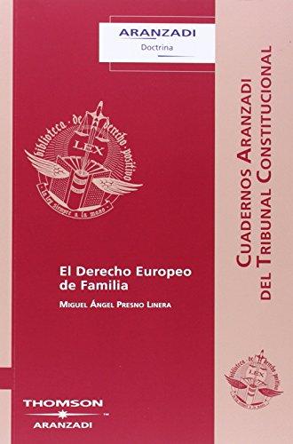 El Derecho Europeo de Familia (Cuadernos - Tribunal Constitucional) por Miguel Presno Linera