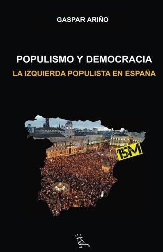 Populismo y democracia: La izquierda populista en España: Volume 2 (La hora de la verdad)