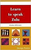 Learn to speak Zulu (English Edition)