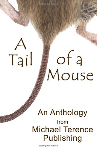 Book cover image for A Tail of a Mouse: An Anthology from Michael Terence Publishing