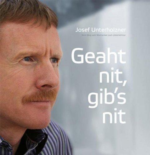 Geaht nit, gib's nit - Mein Weg vom Mechaniker zum Unternehmer