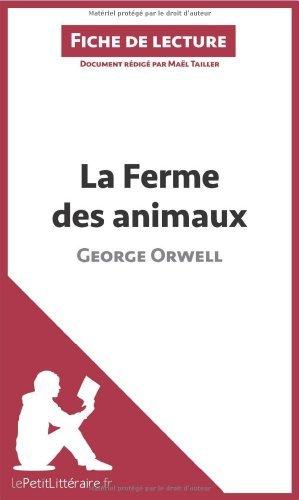 La Ferme Des Animaux De George Orwell Fiche De Lecture: Résumé Complet Et Analyse Détaillée De L'oeuvre De Maël Tailler 22 Avril 2014 Broché