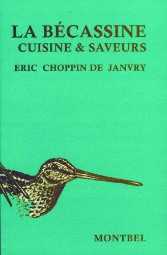 La Bécassine Cuisine et Saveurs par Eric Choppin de Janvry