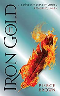 Red Rising, tome 4 : Iron Gold (2/2) par Pierce Brown