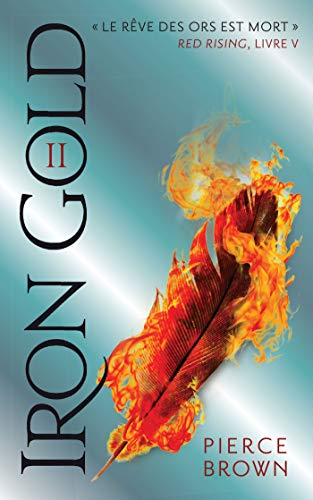 Red Rising - Livre 5 - Iron Gold - Partie 2 par Pierce Brown