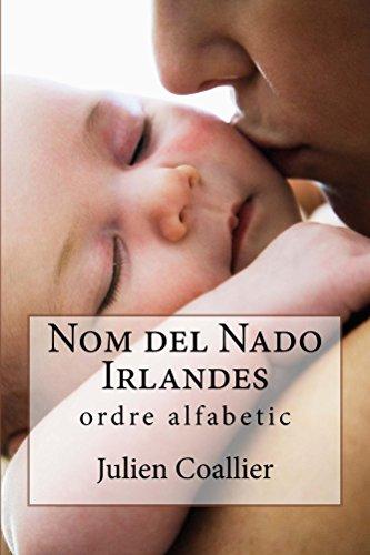Nom del Nado Irlandes: ordre alfabetic (Catalan Edition) por Julien Coallier