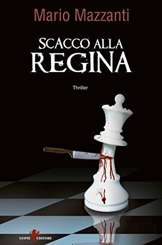 Mario Mazzanti - Scacco alla Regina (2017)
