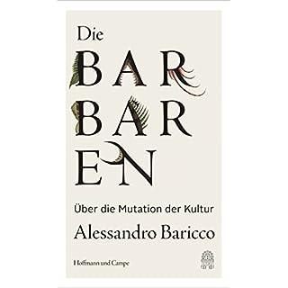 Die Barbaren: Über die Mutation der Kultur