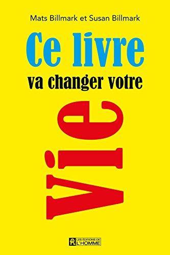 Ce livre va changer votre vie par Mats Billmark