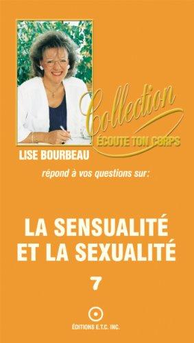 La sensualité et la sexualité (Collection Écoute ton corps t. 7)
