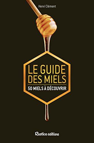 Le guide des miels - 50 miels à découvrir
