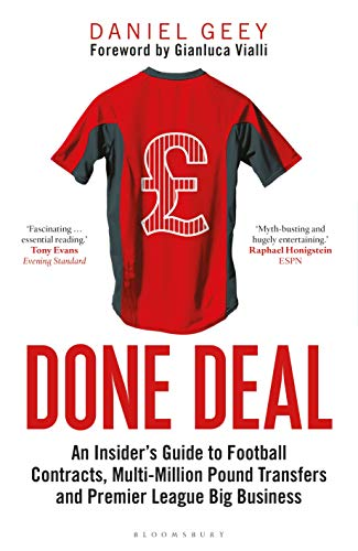 Done Deal: An Insider's Guide to Football Contracts, Multi-Million Pound Transfers and Premier League Big Business