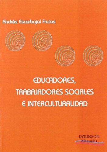 Educadores, trabajadores sociales e interculturalidad (Colección Dykinson Manuales) por Andrés Escarbajal Frutos