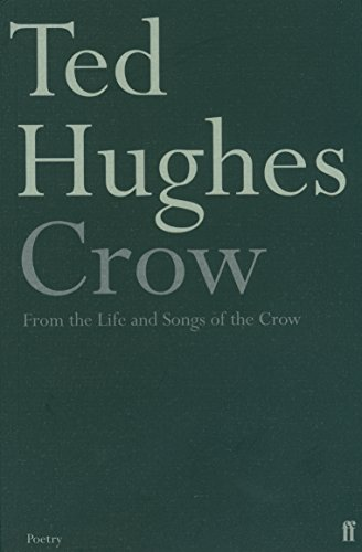 Crow: From the Life and Songs of the Crow (Faber Poetry) por Ted Hughes