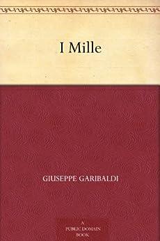 I Mille di [Garibaldi, Giuseppe]