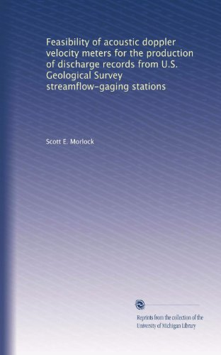 Feasibility of acoustic doppler velocity meters for the production of discharge records from U.S. Geological Survey streamflow-gaging stations -