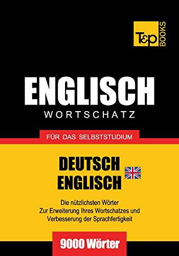 Wortschatz Deutsch-Britisches Englisch für das Selbststudium - 9000 Wörter