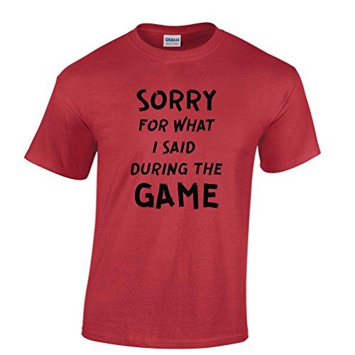 Sorry For Was ich sagte, während des Fußballspiels Herren T-Shirt Red