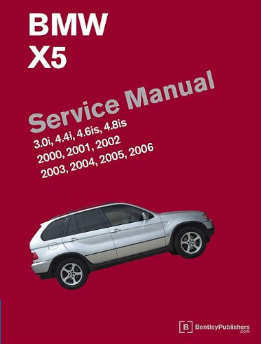 BMW X5 (E53) Service Manual: 2000, 2001, 2002, 2003, 2004, 2005, 2006: 3.0i, 4.4i, 4.6is, 4.8is por Bentley Publishers