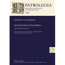 Augustinus von Hippo- «Sermones ad populum»: Überlieferung und Bestand – Bibliographie – Indices: Supplement 2000-2010 (Patrologia – Beiträge zum Studium der Kirchenväter)