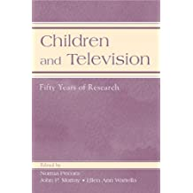 Children and Television: 50 Years of Research (Routledge Communication Series)